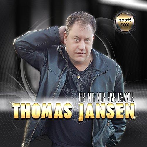 Thomas Jansen - Gib mir nur eine Chance