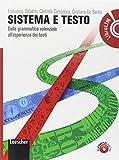 Sistema e testo. Dalla grammatica valenziale all'esperienza dei testiLIM. Per le Scuole superiori. Con espansione online. Con libro