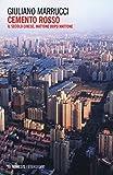 Cemento rosso. Il secolo cinese, mattone dopo mattone