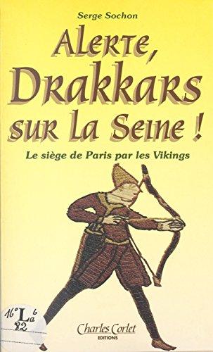 Alerte ! Drakkars sur la Seine ! par Serge Sochon