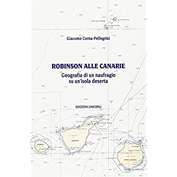 Robinson Alle Canarie. Geografia Di Un Naufragio Su Un'isola Deserta