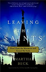 Leaving the Saints: How I Lost the Mormons and Found My Faith by Martha Beck (2006-04-25)