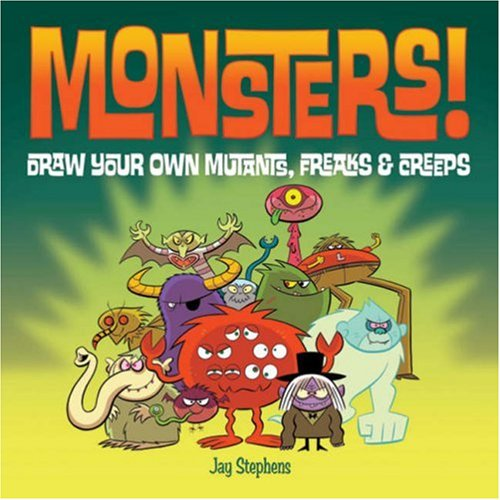 Monsters!: Draw Your Own Mutants, Freaks and Creeps