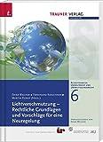 Lichtverschmutzung - Rechtliche Grundlagen und Vorschläge für eine Neuregelung: Schriftenreihe Umweltrecht und Umwelttechnikrecht Band 6