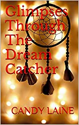 Glimpses Through The Dream Catcher