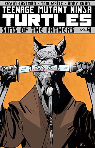 Teenage Mutant Ninja Turtles Vol. 4: Sins of the Fathers ...