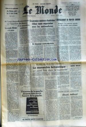 MONDE (LE) [No 9960] du 06/02/1977 - ECHEC DE LA CONFERENCE DES NATIONS UNIES SUR LE DROIT D'ASILE - M. CARTER DEMANDE UNE ENQUETE SUR L'EXPULSION DE MOSCOU D'UN JOURNALISTE AMERICAIN PAR JACQUES AMALRIC - LES ACCORDS D'HELSINKI ET LA PRESSE - LE PREMIER MINISTRE RHODESIEN REFUSE TOUTE NEGOCIATION AVEC LES NATIONALISTES - UN LANGAGE CONTRADICTOIRE PAR PH. D. - L'ELARGISSEMENT DU MARCHE COMMUN - LA MONARCHIE BRITANNIQUE - UN POINT FIXE DANS LA TOURMENTE - BONUS-MALUS PAR ROBERT ESCARPIT -