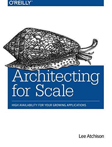 Architecting for Scale: High Availability for Your Growing Applications por Lee Atchison