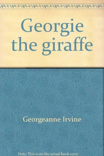 Georgie the giraffe (Zoo babies) Georgie Giraffe