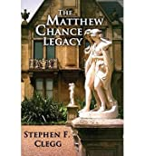 [(The Matthew Chance Legacy)] [ By (author) Stephen Clegg ] [June, 2013]