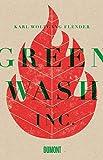 'Greenwash, Inc.: Roman' von Karl Wolfgang Flender