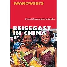 Reisegast in China: Fremde Kulturen verstehen und erleben - Kulturführer von Iwanowski