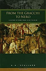 From the Gracchi to Nero: A History of Rome 133 BC to AD 68: History of Rome from 133 B.C.to A.D.68