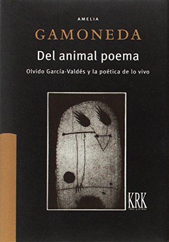 Del animal poema: Olvido García Valdés y la poética de lo vivo...