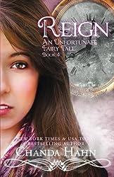 Reign (An Unfortunate Fairy Tale Book 4) (Volume 4) by Chanda Hahn (2014-11-03)