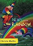 News from the Rainbow World by Christa Muths (2014-12-10) - Christa Muths