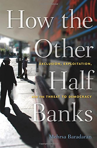 how-the-other-half-banks-exclusion-exploitation-and-the-threat-to-democracy