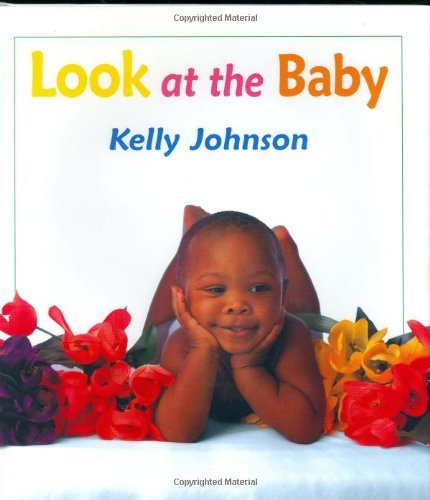 look-at-the-baby-by-kelly-johnson-2002-10-11
