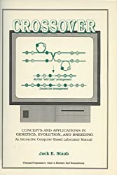 Crossover: Concepts in Applications in Genetics, Evolution and Breeding - An Interactive Computer-based Laboratory Manual by Jack E. Staub (1994-04-30)