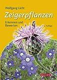 Zeigerpflanzen: Erkennen und Bestimmen - Wolfgang Licht
