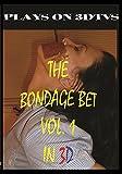 The Bondage Bet Vol. 1 in 3D
