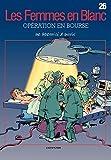 Les Femmes en Blanc - Tome 26 - Opération en bourse (French Edition)