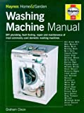 The Washing Machine Manual (Haynes home & garden) by Graham Dixon (1999-06-14)