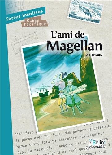 L'ami de Magellan par Didier Bazy