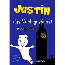 Justin – das Nachtgespenst von London: Gespenstergeschichten für Kinder