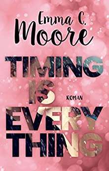 Timing is everything von [Moore, Emma C.]