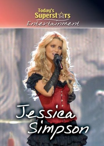 Jessica Simpson (Today's Superstars (Library)) by Susan K Mitchell (2007-07-15) (Jessica Simpson 15)
