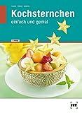 Kochsternchen · einfach und genial - Wilma Fischer, Gabriele Kölzer, Karin Onderka