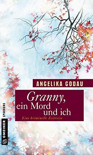 Godau, Angelika - Granny, ein Mord und ich