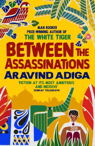 Between The Assassinations: From The Winner Of The Man Booker Prize por Aravind Adiga Gratis