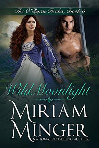 Wild Moonlight (The O'Byrne Brides Book 3) (English Edition) (Miriam Minger Ebooks)