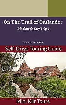 Mini Kilt Tours On The Trail of Outlander Edinburgh Day Trip 2 by [Middleton, Andrea]
