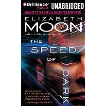 The Speed of Dark by Elizabeth Moon (2010-08-27)