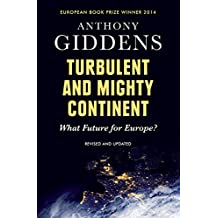 Turbulent and Mighty Continent: What Future for Europe? (English Edition)