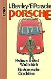 Porsche. Ein Traum wird Wirklichkeit. Ein Auto macht Geschichte