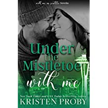 Under The Mistletoe With Me (With Me In Seattle) (English Edition)