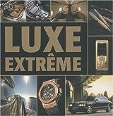 Luxe extrême