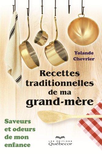 Recettes Traditionnelles de Ma Grand-Mere 2e ed.