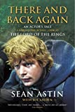 There and Back Again: An Actor's Tale. Sean Astin with Joe Layden
