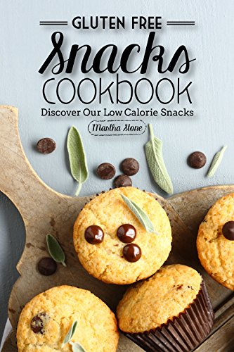 Gluten Free Snacks Cookbook - Discover Our Low Calorie Snacks: Healthy Snack Bars (English Edition) (Adult Chocolate Bar)