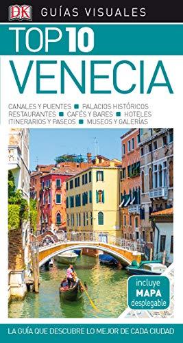 Guía Visual Venecia Top 10: La guía que descubre lo mejor de cada ciudad (GUIAS TOP10)