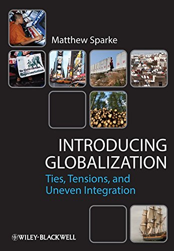 [(Introducing Globalization : Ties, Tensions, and Uneven Integration)] [By (author) Matthew Sparke] published on (February, 2013)