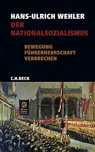 Der Nationalsozialismus: Bewegung, Führerherrschaft, Verbrechen. 1919-1945