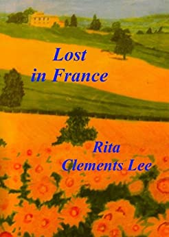 Lost in France (English Edition) par [Lee, Rita Clements]