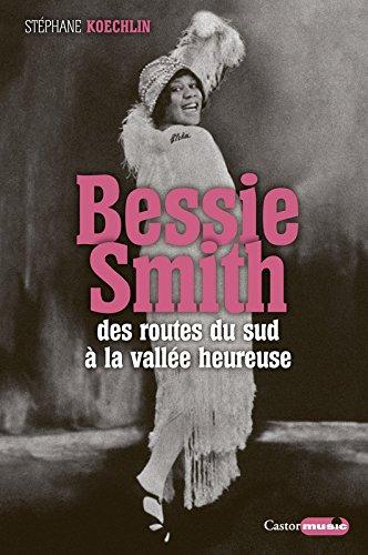 Bessie Smith : des routes du sud à la vallée heureuse |