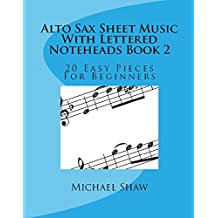 Alto Sax Sheet Music With Lettered Noteheads Book 2: 20 Easy Pieces For Beginners (English Edition)